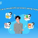 Tips memilih jurusan | Teman Belajar