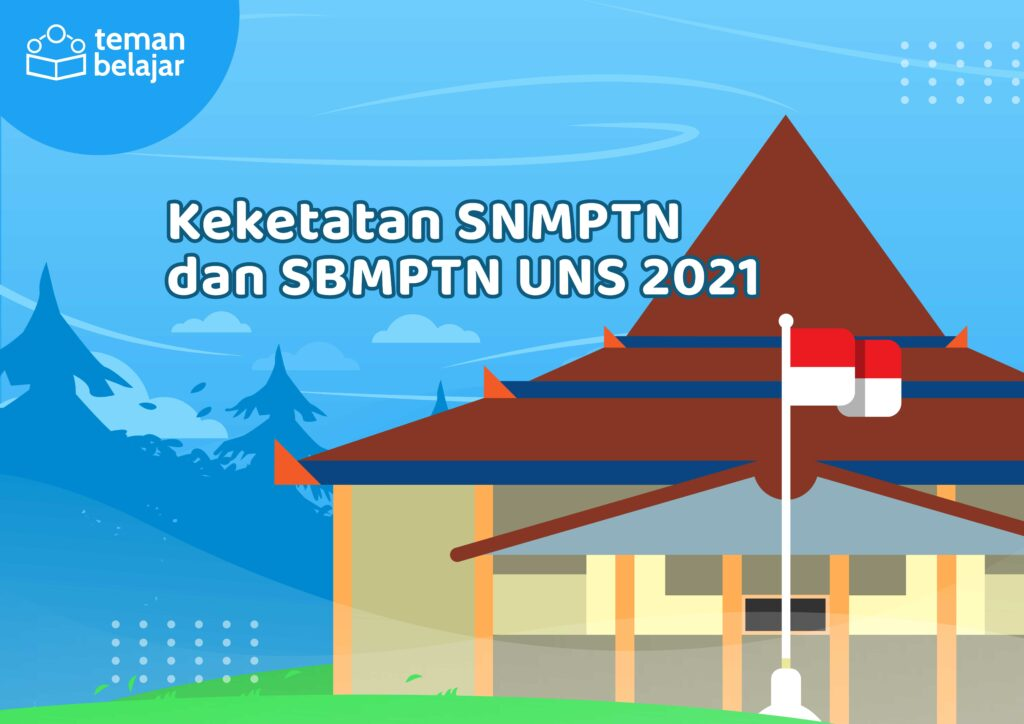 Tingkat Keketatan SNMPTN dan SBMPTN UNS | Teman Belajar