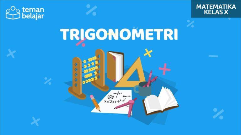 Trigonometri Kelas 10 | Teman Belajar