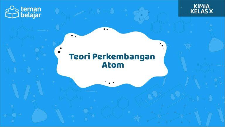 Teori Perkembangan Atom   Teman Belajar