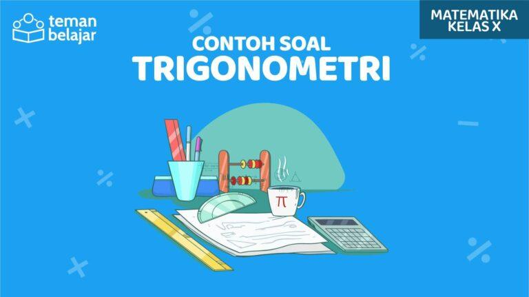 Contoh Soal Trigonometri Kelas 10 | Teman Belajar