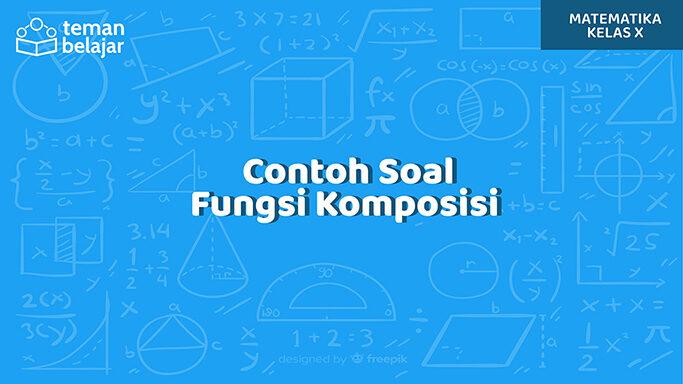 Contoh Soal Fungsi Komposisi | Teman Belajar