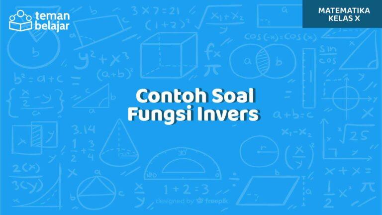 Contoh Soal Fungsi Invers | Teman Belajar