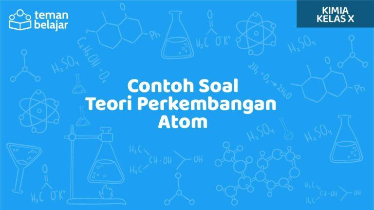 Contoh Soal Teori Perkembangan Atom | Teman Belajar