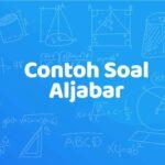 Contoh Soal Aljabar | Teman Belajar