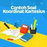 Contoh Soal Koordinat Kartesius | Teman Belajar