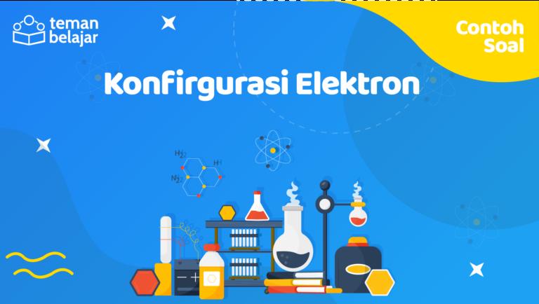 Contoh Soal Konfigurasi Elektron   Teman Belajar
