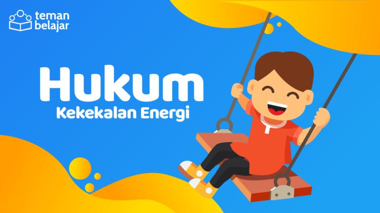 Hukum Kekekalan Energi | Teman Belajar