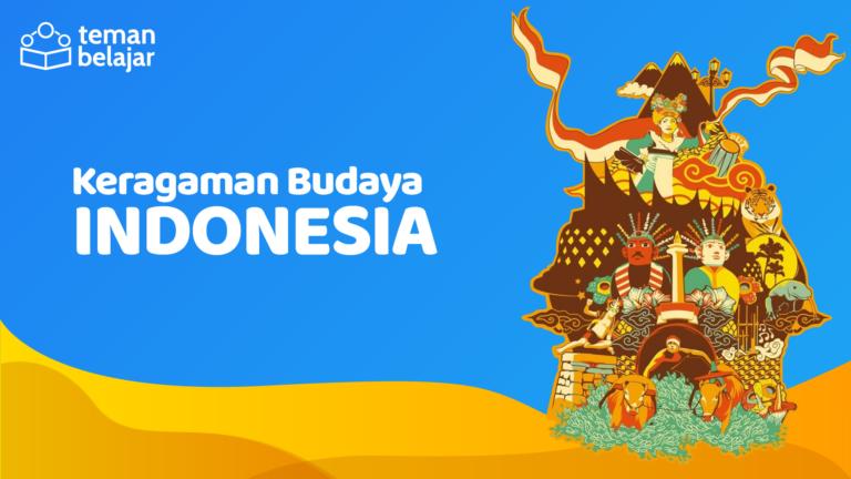 Keberagaman Budaya Indonesia | Teman Belajar