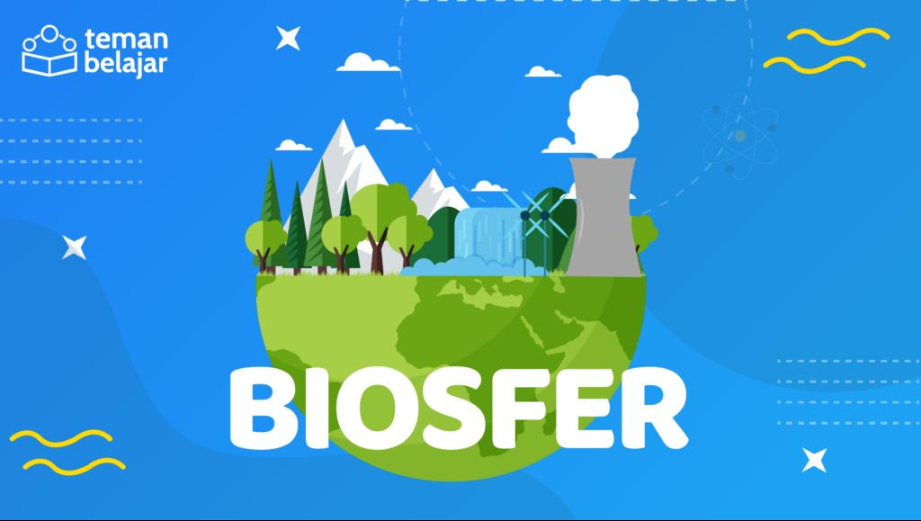 Biosfer Geografi | Teman Belajar