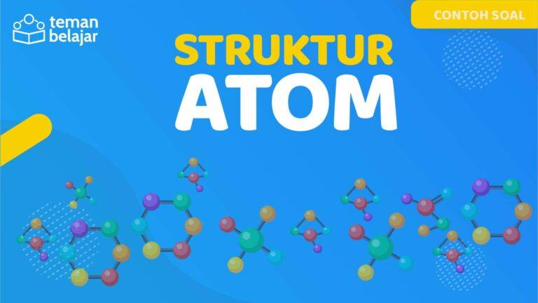 Contoh Soal Struktur Atom | Teman Belajar