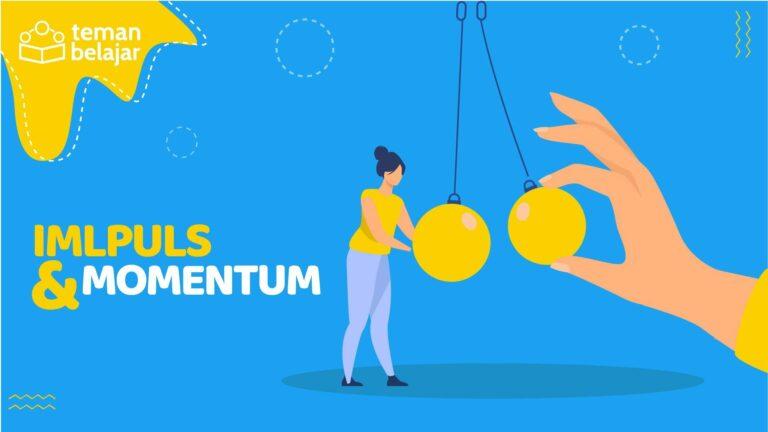 Impuls dan Momentum | Teman Belajar