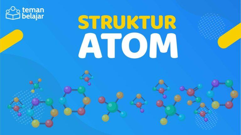 Struktur Atom | Teman Belajar